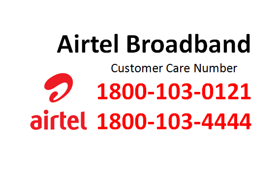 Airtel Broadband Customer Care Number In India | 2019