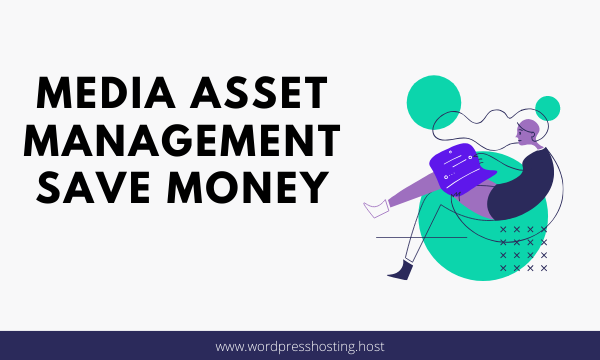 Media Asset Management Will Save Your Money